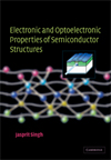 Electronic and optoelectronic properties of semiconductor structures / Jasprit Singh