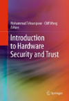 Introduction to hardware security and trust [electronic resource] / Mohammad Tehranipoor, Cliff Wang, editors